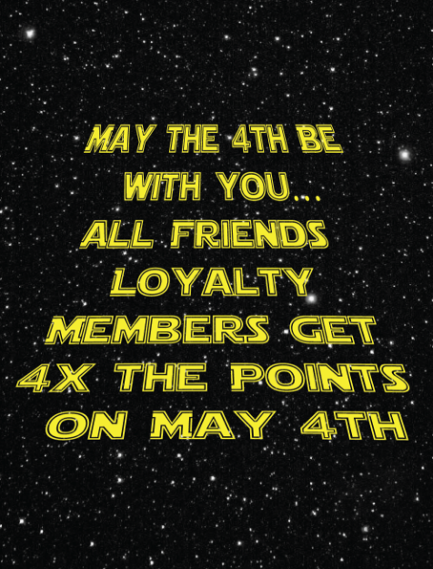 Picture of May the 4th be with you! 4X the Points, 24hrs Only